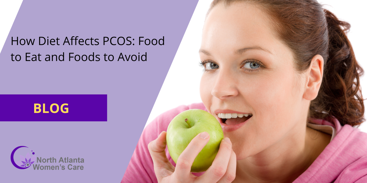 How Diet Affects PCOS: Food to Eat and Foods to Avoid